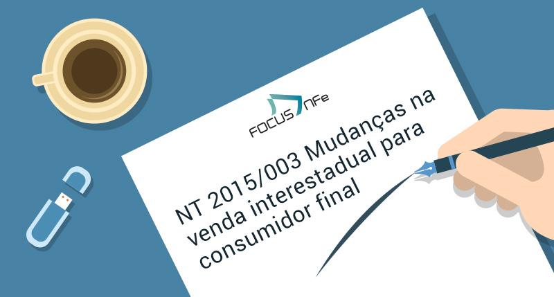 You are currently viewing NT 2015/003 Mudanças na venda interestadual para consumidor final