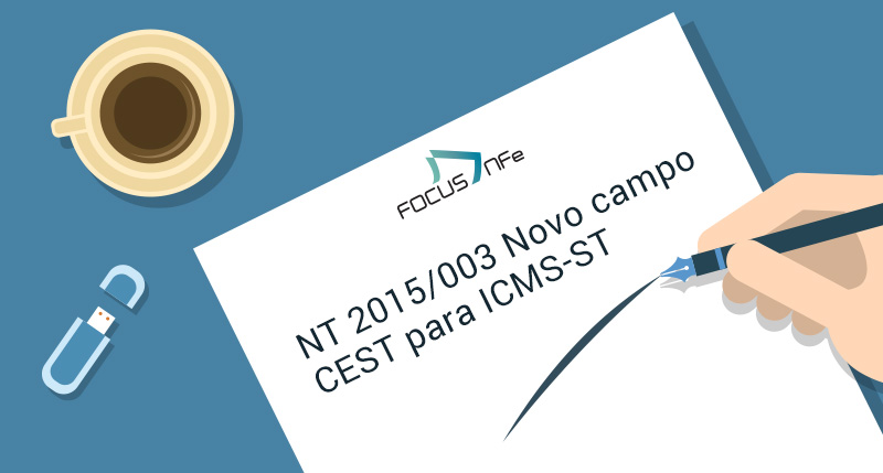 You are currently viewing NT 2015/003 Novo campo CEST para ICMS-ST
