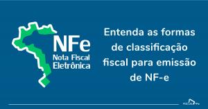 Entenda as formas de classificação fiscal para emissão de NF-e