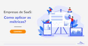 Empresa de SaaS: como aplicar as Métricas