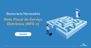 Read more about the article Burocracia Necessária: NFS-e