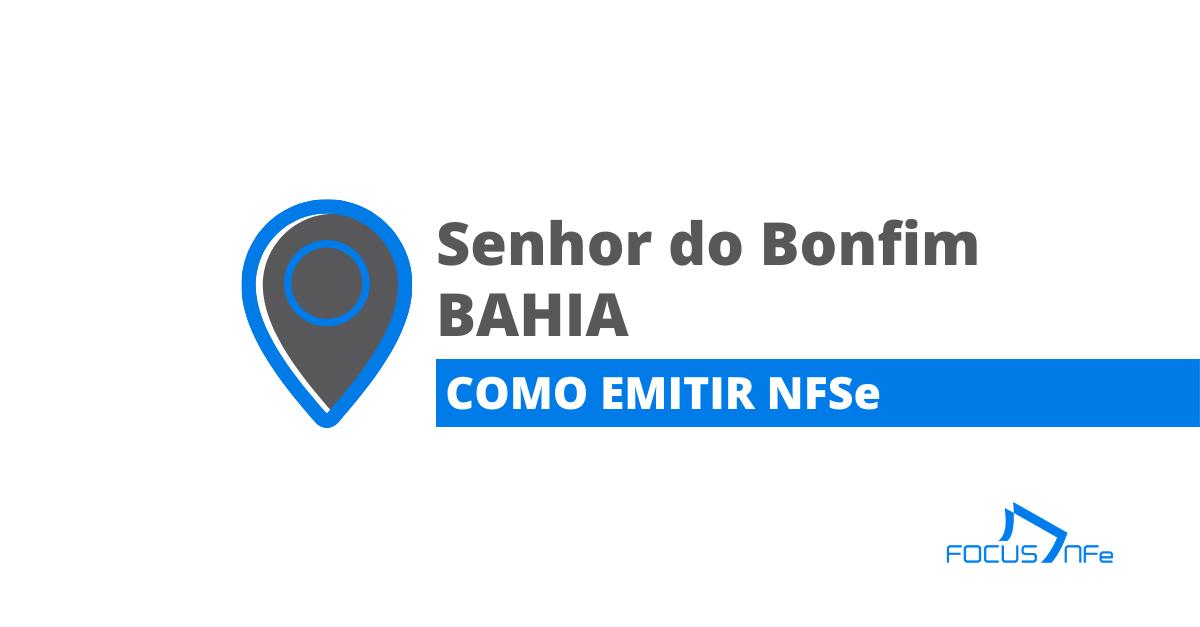 You are currently viewing Como emitir nota fiscal de serviço (NFSe) em Senhor do Bonfim – BA