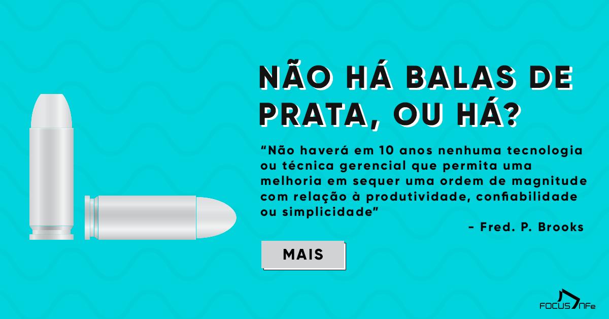You are currently viewing Não há balas de prata, ou há?