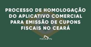 Read more about the article Processo de Homologação do Aplicativo Comercial para Emissão de Cupons Fiscais no Ceará