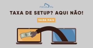 Read more about the article Taxa de Setup? Aqui não!
