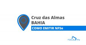 Read more about the article Como emitir Nota Fiscal de Serviço (NFSe) em Cruz das Almas – BA – API Focus NFe