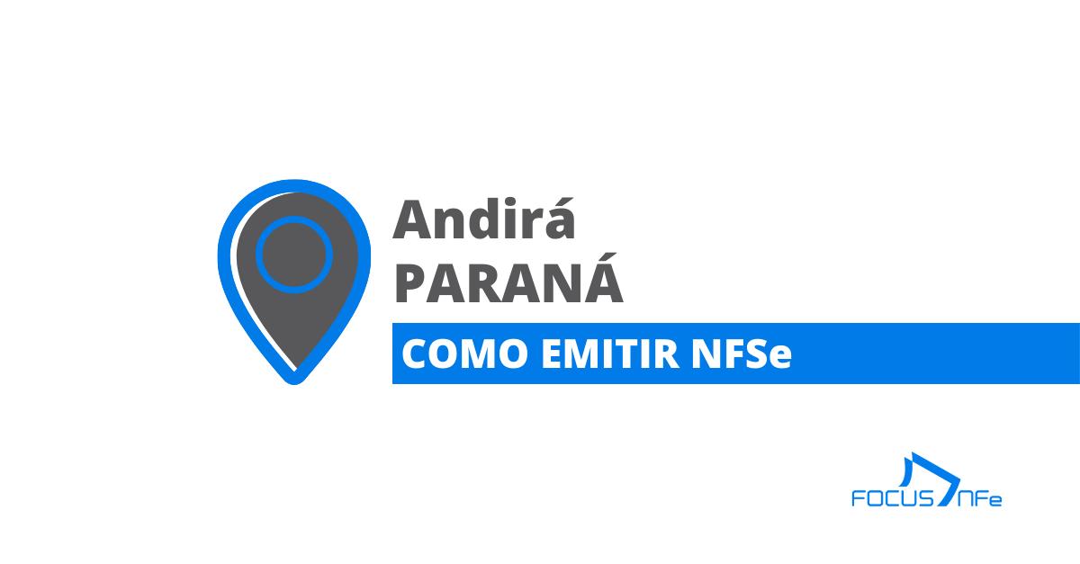 You are currently viewing Como emitir nota fiscal de serviço (NFSe) em Andirá – PR