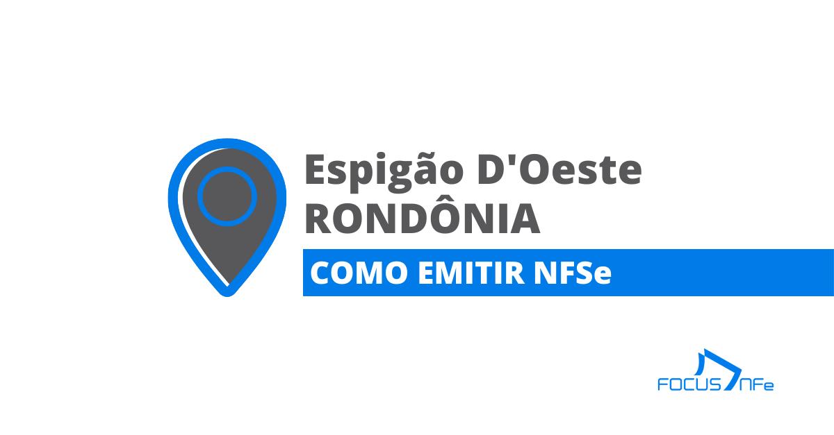 You are currently viewing Como emitir nota fiscal de serviço (NFSe) em Espigão D'Oeste – RO