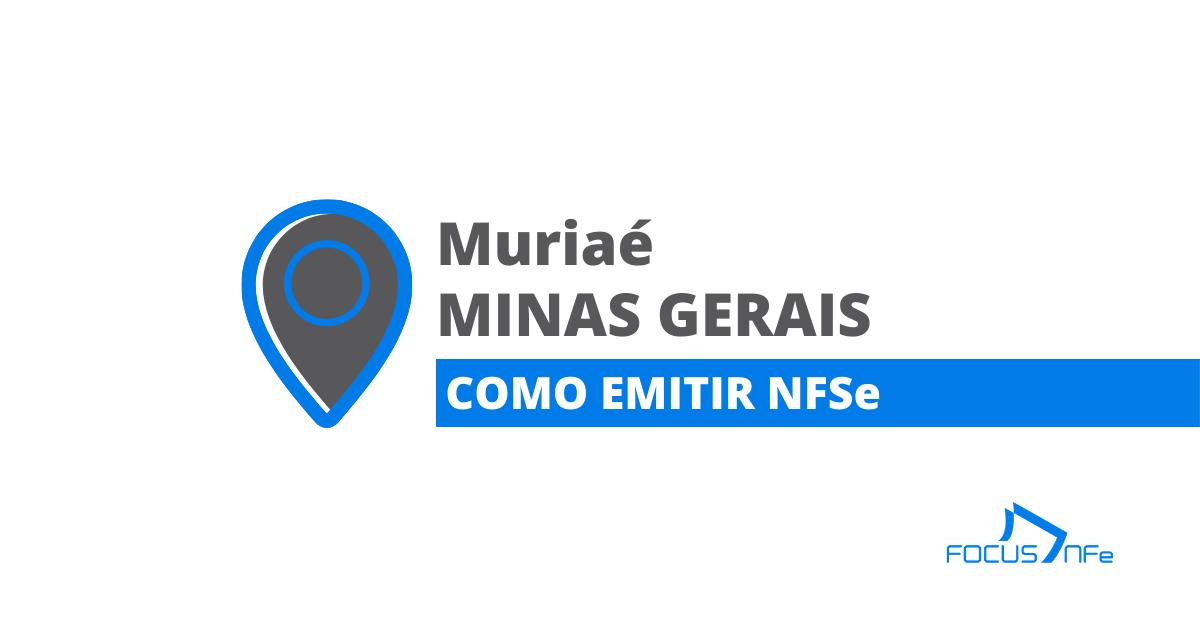 You are currently viewing Como emitir nota fiscal de serviço (NFSe) em Muriaé – MG