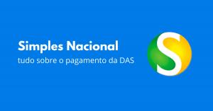 Guia do Simples Nacional: tudo sobre o pagamento da DAS