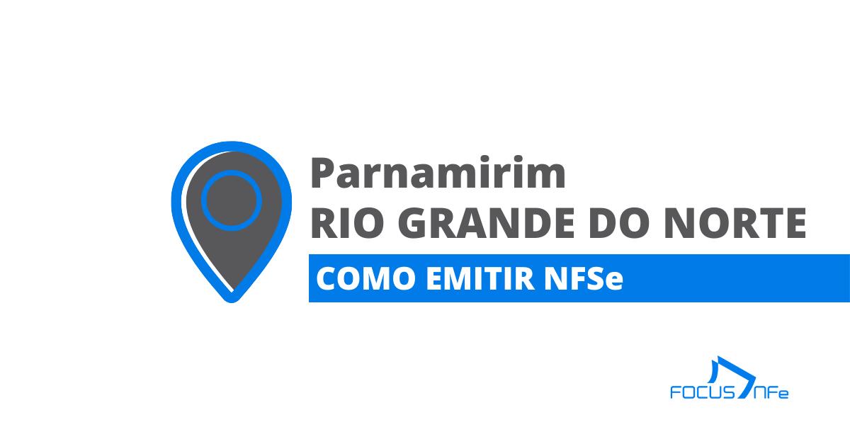 You are currently viewing Como emitir nota fiscal de serviço (NFSe) em Parnamirim – RN