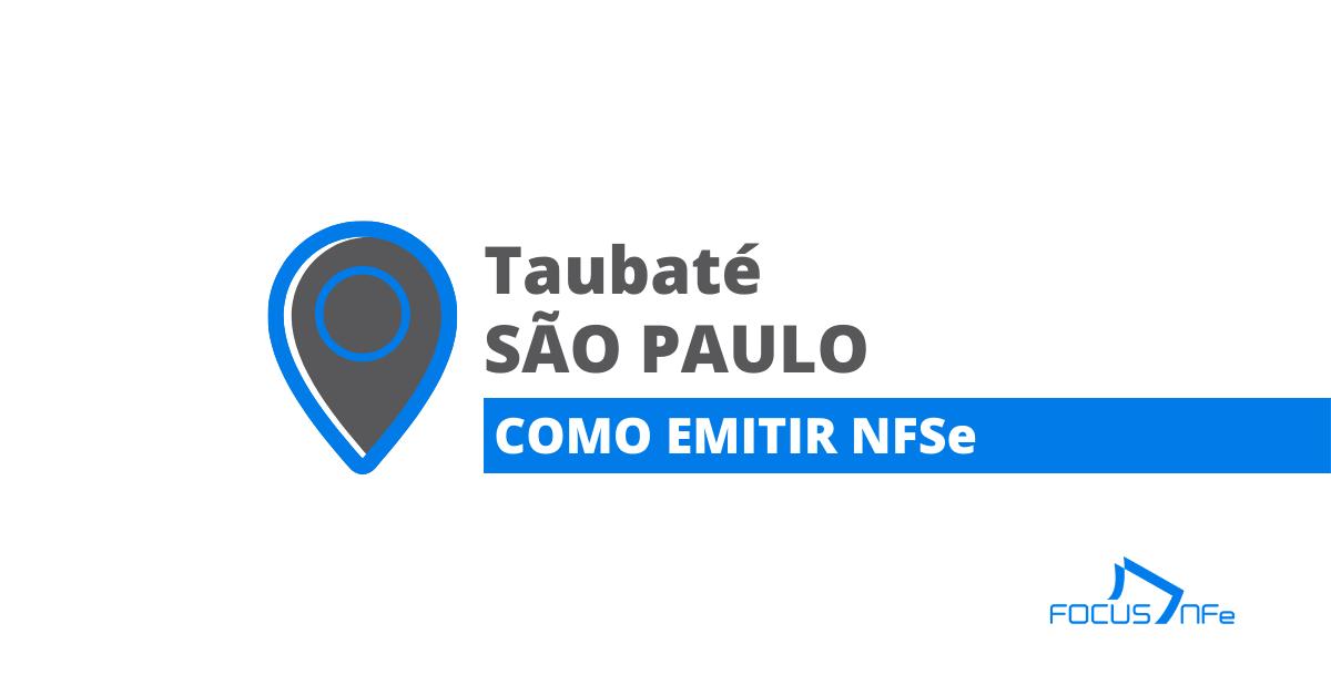 You are currently viewing Como emitir nota fiscal de serviço (NFSe) em Taubaté – SP