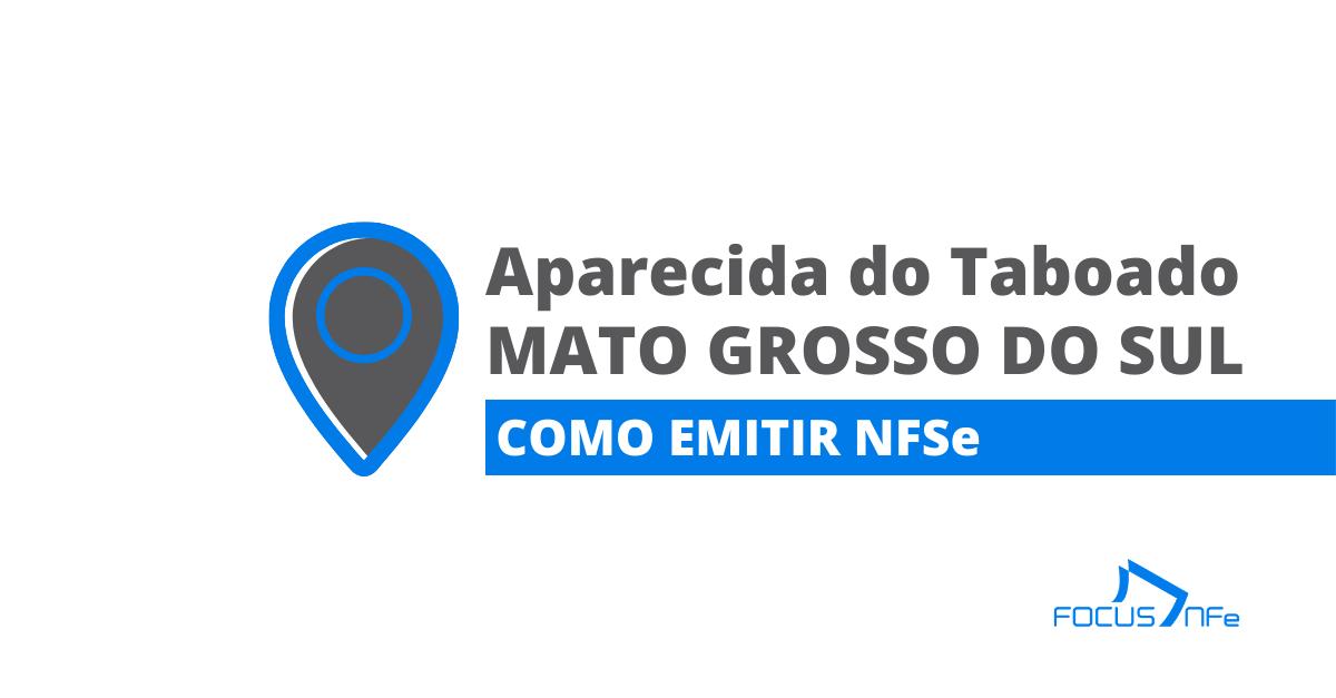 You are currently viewing Como emitir nota fiscal de serviço (NFSe) em Aparecida do Taboado – MS