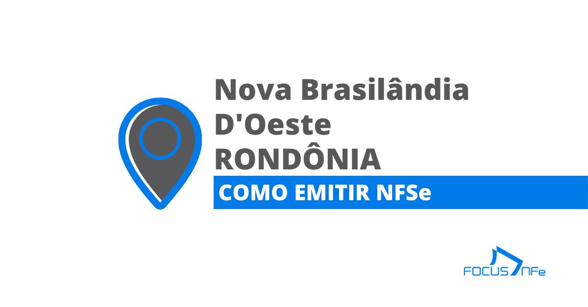 You are currently viewing Como emitir nota fiscal de serviço (NFSe) em Nova Brasilândia D'Oeste – RO