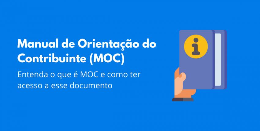 O que é Manual de Orientação do Contribuinte (MOC)?