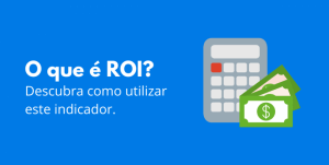 Read more about the article O que é ROI? Descubra como usar este indicador