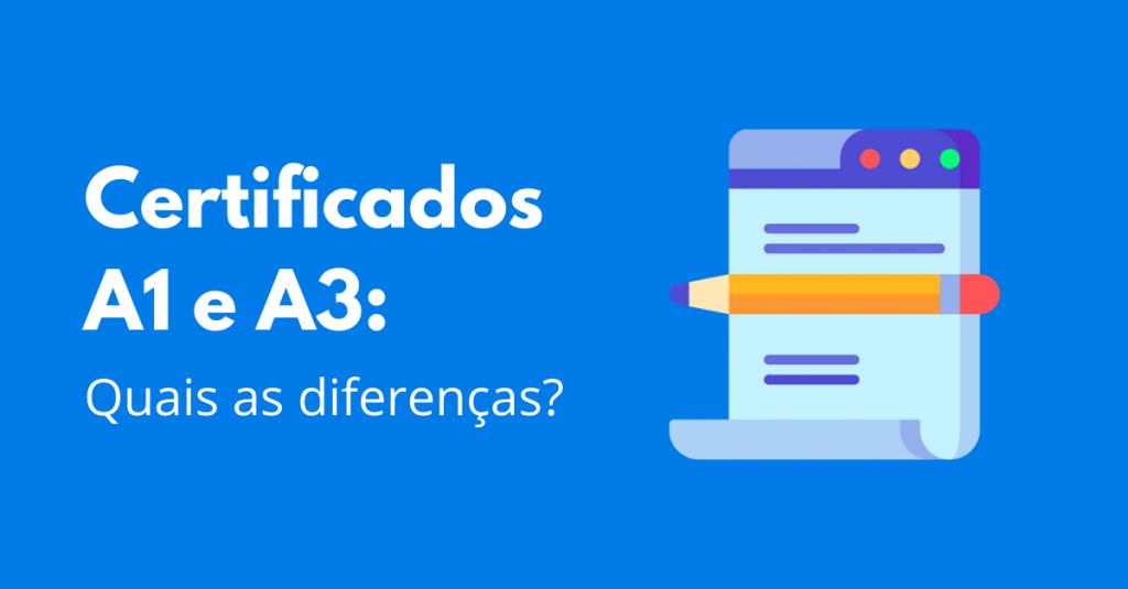 NFe: saibas as diferenças entre os certificados A1 e A3