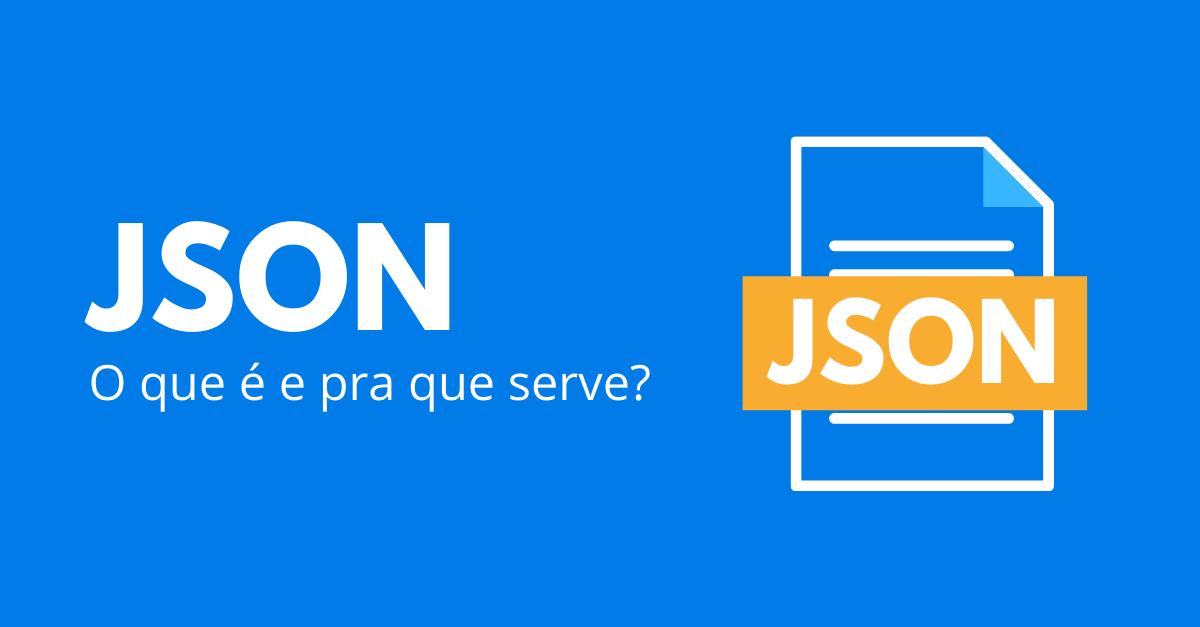 You are currently viewing O que é e pra que serve JSON?