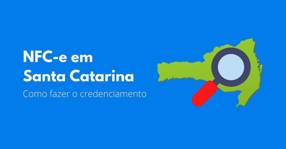 You are currently viewing Como fazer o credenciamento NFC-e em Santa Catarina