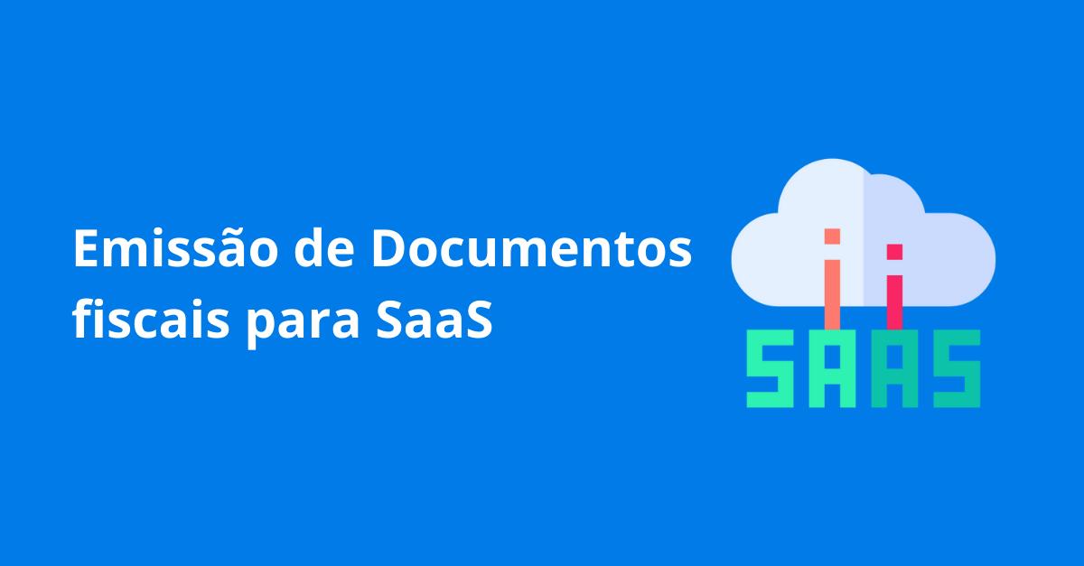 You are currently viewing Emissão de Documentos fiscais para SaaS