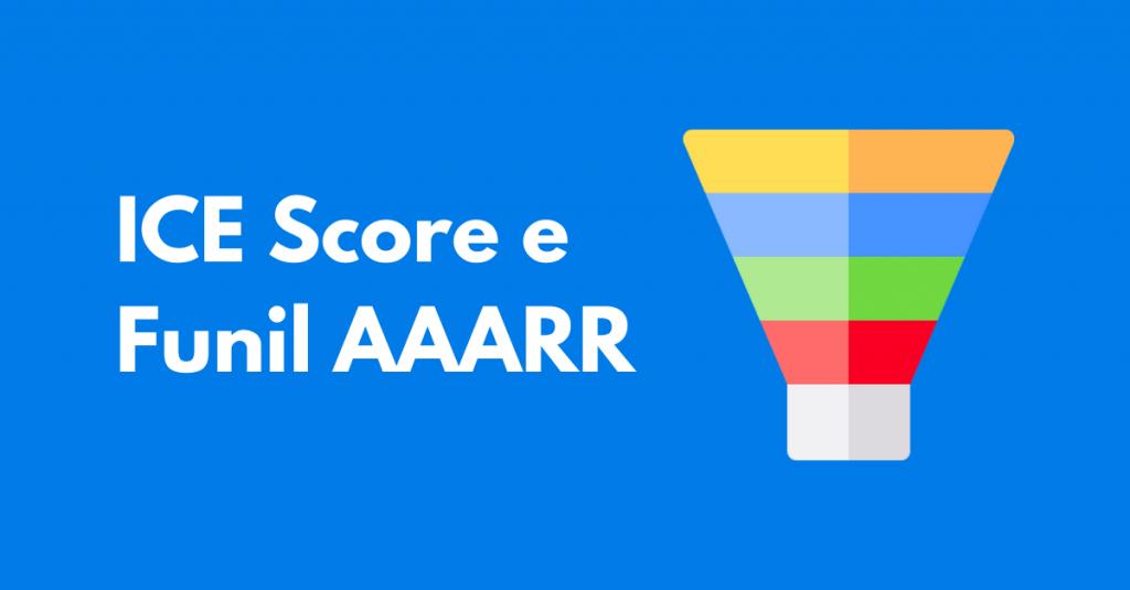 ICE Score e Funil AAARR no contexto SaaS