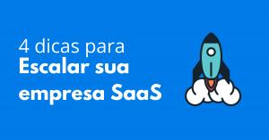 Read more about the article 4 dicas para escalar a sua empresa SaaS
